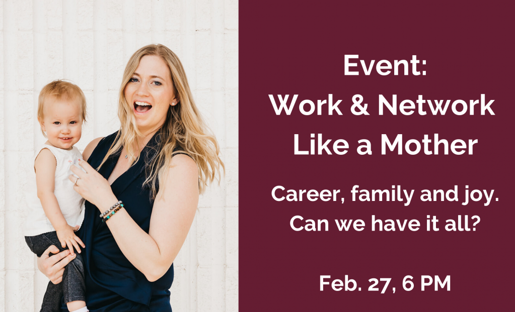 Thumbnail of: Work & Network Like a Mother: Finding Balance, Joy and Success in Career and Family (event)