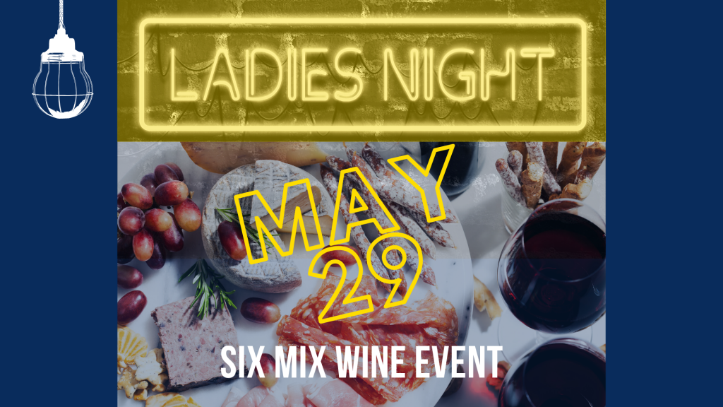 Thumbnail of: May 29th - Ladies Night Six Mix Wine Event